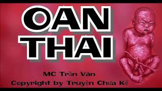 Thai Oán - Truyện Ma 2018
