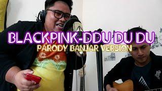 BLACKPINK - DDU DU DU PARODY BANJAR version ( MANDAY GORENG ) by Tommy kaganangan