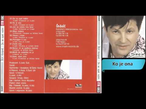 Serif Konjevic - Ko je ona - (Audio 2001) HD