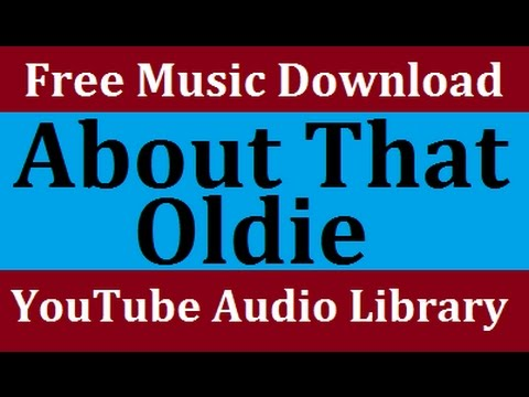 About That Oldie | YouTube Audio Library | Copyright Free Music Songs |  Vibe Tracks Pop Happy