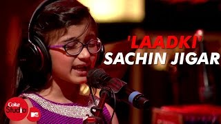 Video 'Laadki' - Sachin-Jigar, Taniskha S, Kirtidan G, Rekha B - Coke Studio@MTV Season 4 download MP3, 3GP, MP4, WEBM, AVI, FLV Januari 2018