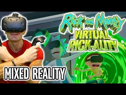 Rick And Morty MIXED REALITY VR Gameplay using HTC Vive - A True Virtual Rick-Ality Blast!