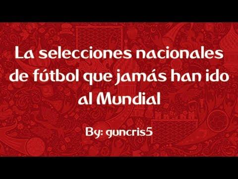 La selecciones nacionales de fútbol que jamás han ido al Mundial