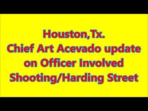 Houston,Tx.-Chief Art Acevado update on Officer Involved Shooting Harding Street