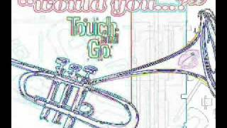 Touch and Go - Would You ... ? (Conmingo Spanish Radio Edit)