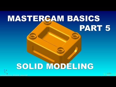 MASTERCAM BASICS  PART 5 - SOLID MODELING