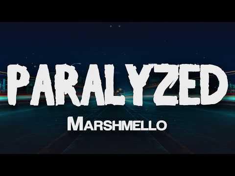 Marshmello - Paralyzed (Lyrics)