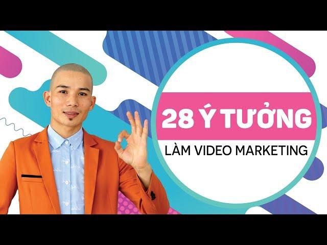 28 Ý Tưởng Làm Video Marketing - Nguyễn Anh Dũng