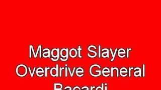 Maggot Slayer Overdrive - General Bicardi (Crass cover)