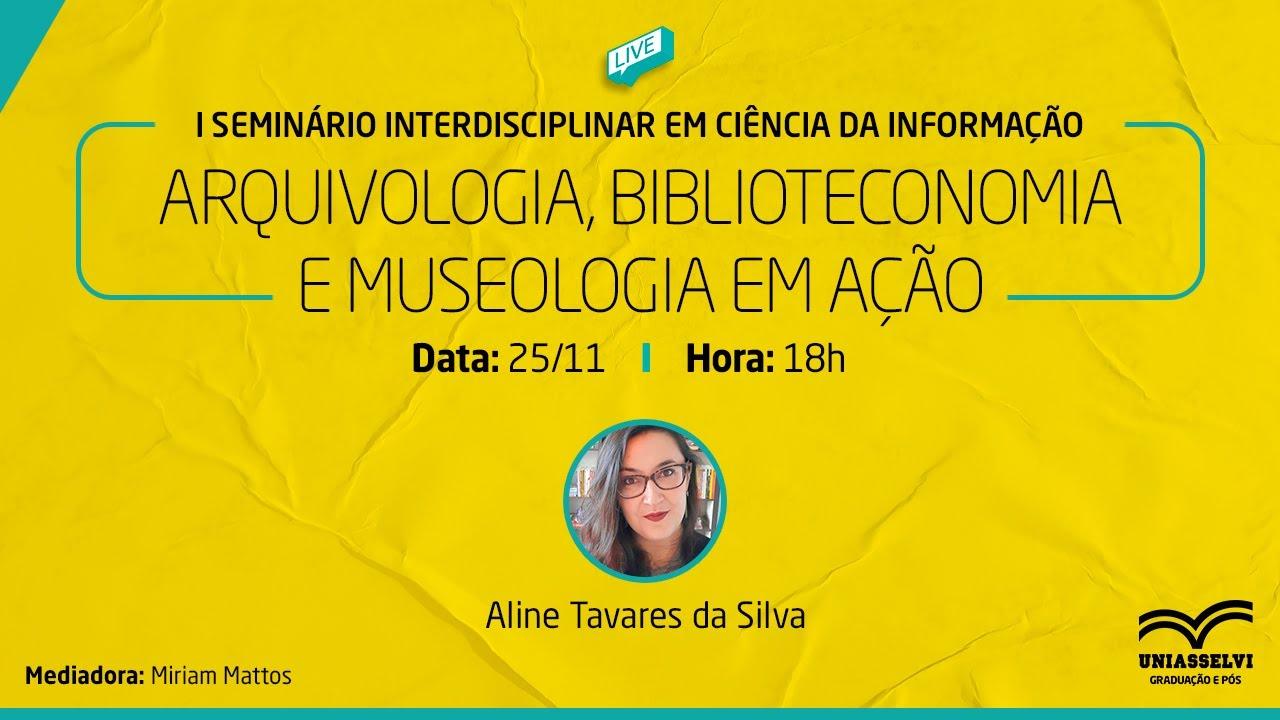Download LIVE - I Seminário Interdisciplinar em Ciência da Informação - Noite 3 | UNIASSELVI