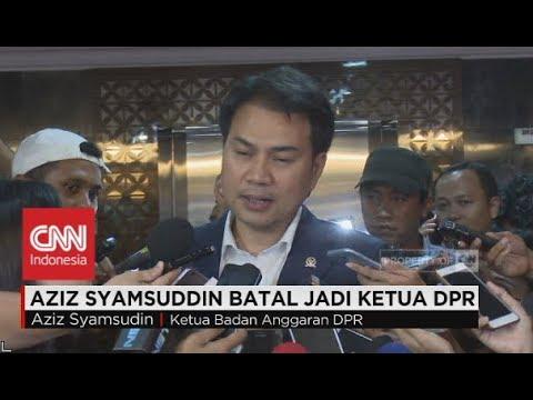 Aziz Syamsuddin Batal Jadi Ketua DPR Gantikan Setnov