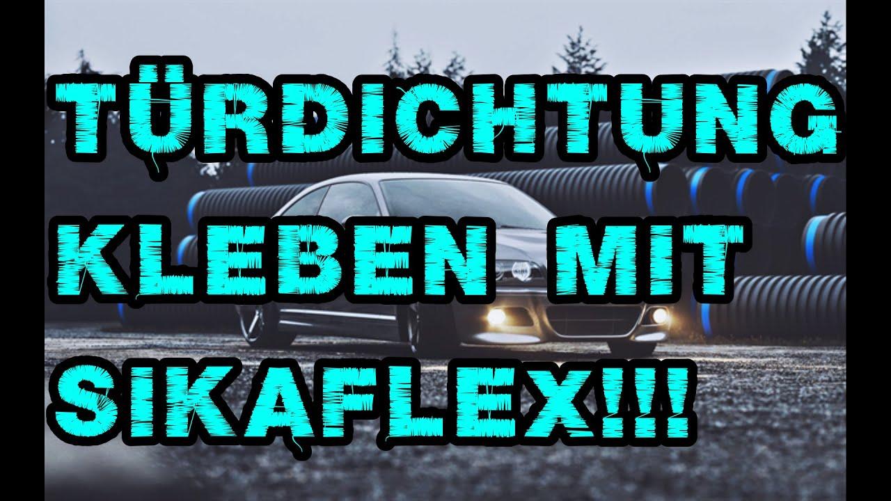 Turbo BMW e46 Türdichtung Kantenschutz kleben mit Sikaflex 252i Sika IK18