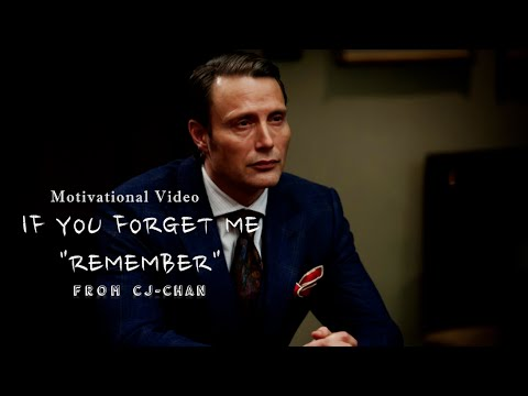 """If You Forget Me """"Remember"""" – Motivational Video"""