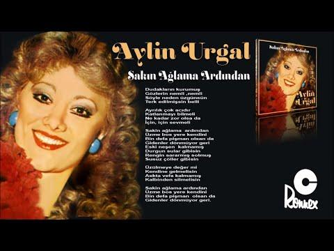 Aylin Urgal - Sakın Ağlama Ardından (Official Audio)