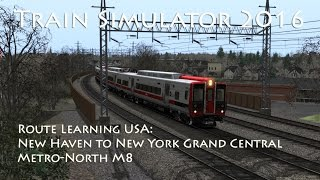 Train Simulator 2016 - Route Learning USA: New Haven to New York Grand Central (Metro-North M8)