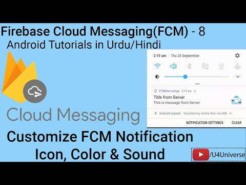 Android Firebase Messaging-8| How To Customize FCM Notification Icon, Color & Sound | U4Universe