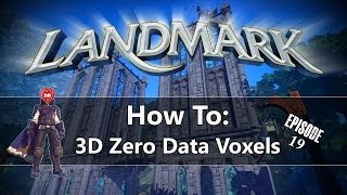 Landmark: How To - 3D Zero Data Voxels