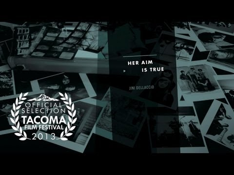 Her Aim is True - Official 2013 TFF Selection