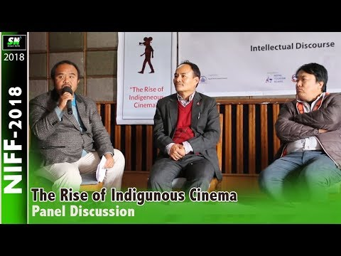 The Rise of Indigenous Cinema | Panel Discussion | NIFF-2018 | Pokhara