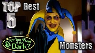 Top 5 Best Are You Afraid of the Dark Monsters