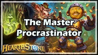 [Hearthstone] The Master Procrastinator