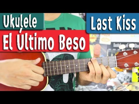 El Ltimo Beso Last Kiss Ukulele Tutorial Fcil Youtube