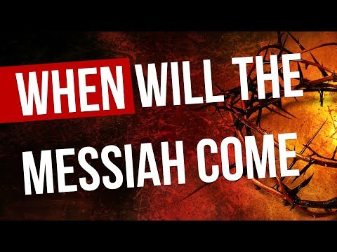 The exact date of the coming of the Messiah