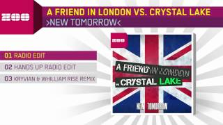 A Friend In London vs. Crystal Lake - New Tomorrow (Radio Edit)