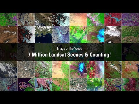 7 Million Landsat Scenes and Counting! | Earth Resources