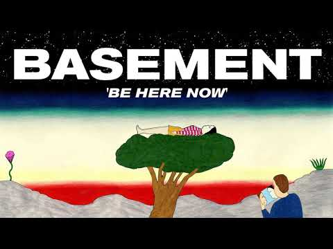 "Basement Releases New Song ""Be Here Now"""