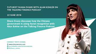 Futurist Shara Evans on the Talking Finance Podcast | Facial Recognition in China
