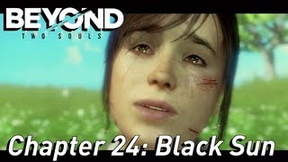 BEYOND: Two Souls ¦¦ Gameplay Walkthrough Part 25 - Chapter 24: Black Sun [HD] PS3 Exclusive