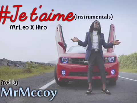 Mr Leo ft Hiro Je T'aime [Instrumentals by MrMccoy]