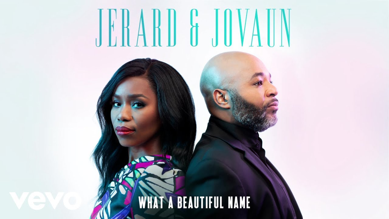 What A Beautiful Name By Jerard And Jovaun