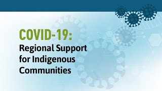 COVID-19: Regional Support for Indigenous Communities
