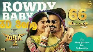 Maari 2 Rowdy Baby Dhanush 3D Song Download Link Use Headphone