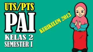 Latihan Soal Uts Pts Pai Kelas 2 Sd Kurikulum 2013 Semester 1 (ganjil) Dan Kunci Jawaban
