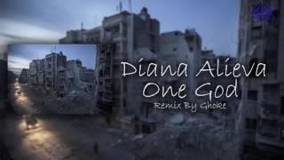 Diana Alieva - One God (Remix By GhokeBeat)