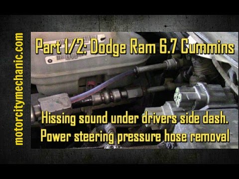 Part 1 2 Dodge Ram Cummins 6 7 Hissing Under Drivers Side Dash P S Pressure Hose Replacement Youtube
