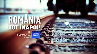 ROMÂNIA, TE IUBESC! - ROMÂNIA, TOT ÎNAPOI