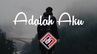 Download lagu Adalah aku-Cakra Khan