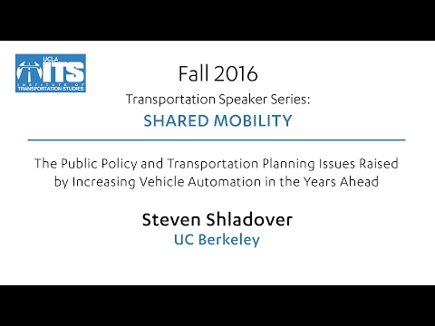 Opportunities and Challenges for Automation of Road Transportation - Steven Shladover