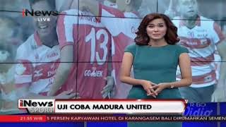 UJI COBA MADURA UNITED - INEWS TV