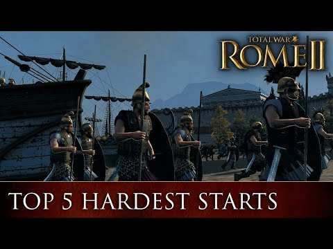 Total War: ROME 2 - Top 5 Hardest Starts