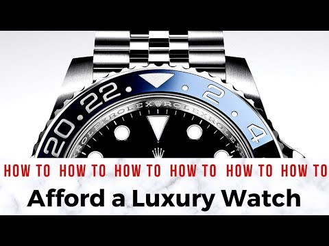 How To Afford A Luxury Wristwatch – My Method