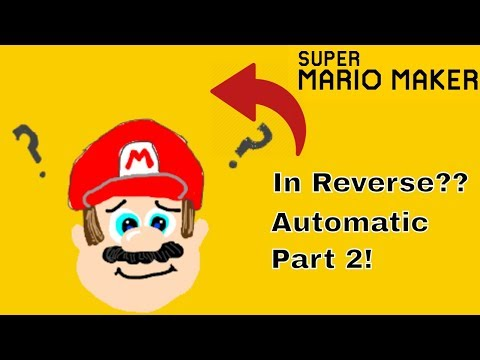 Super Mario Maker in REVERSE? Automatic Part 2