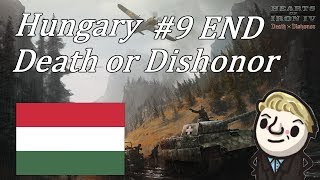 HoI4 - Death or Dishonor - Hungary - Part 9 - END