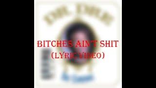 Dr. Dre - Bitches Ain't Shit (Lyric Video)