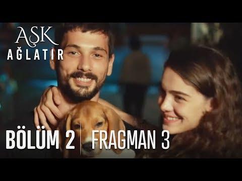 Aşk Ağlatır 2. Bölüm 3. Fragmanı