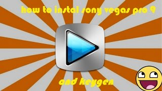How to instal sony vegas pro 9 + keygen